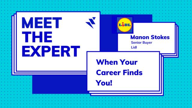 MEET THE EXPERT W/ LIDL: When Your Career Finds You!