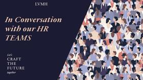 INSIDE LVMH - In conversation with our HR TEAMS