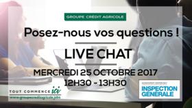 Live Chat de l'Inspection Générale du groupe Crédit Agricole !