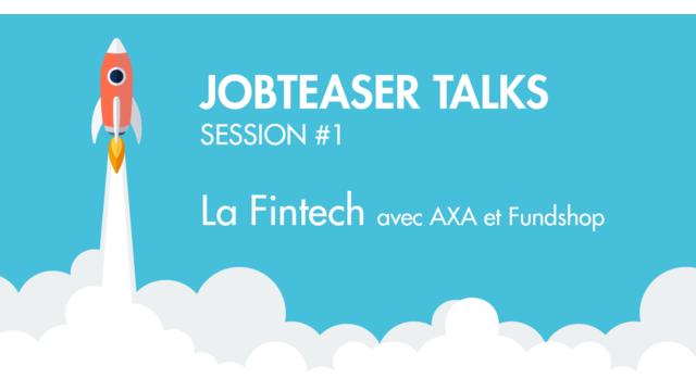 JobTeaser Conseil - La Fintech avec AXA & Fundshop